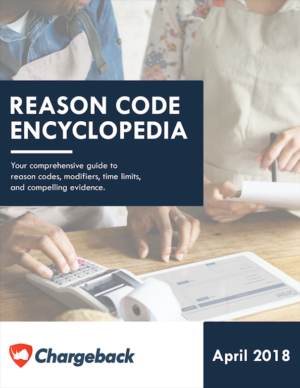 April 2018 Chargeback Reason Code Encyclopedia