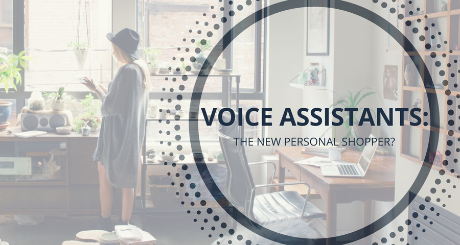 Voice Assistants- The New Personal Shopper-