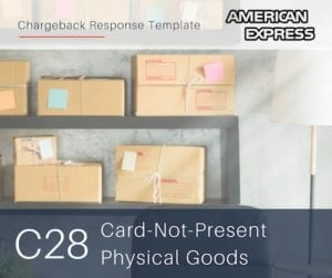 chargeback-response-template-for-american-express-reason-code-c28-cnp-physical-goods