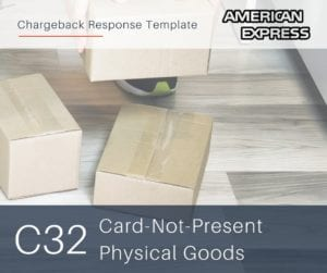 chargeback-response-template-for-american-express-reason-code-c32-cnp-physical-goods