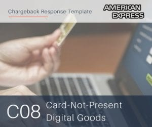 chargeback-response-template-for-amex-reason-code-c08-cnp-digital-goods