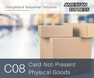 chargeback-response-template-for-amex-reason-code-c08-cnp-physical-goods
