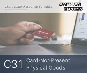 chargeback-response-template-for-amex-reason-code-c31-cnp-physical-goods
