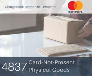 chargeback-response-template-for-mastercard-reason-code-4837-cnp-physical-goods