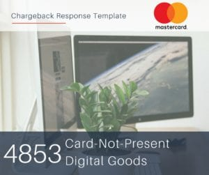 chargeback-response-template-for-mastercard-reason-code-4853-cnp-digital-goods