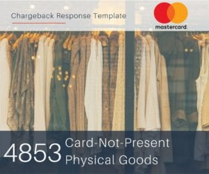 chargeback-response-template-for-mastercard-reason-code-4853-cnp-physical-goods