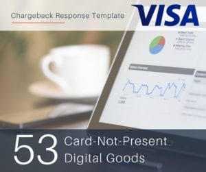 chargeback-response-template-for-visa-reason-code-53-cnp-digital-goods