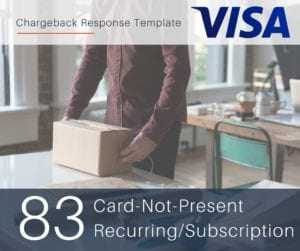 chargeback-response-template-for-visa-reason-code-83-cnp-recurring-subscription